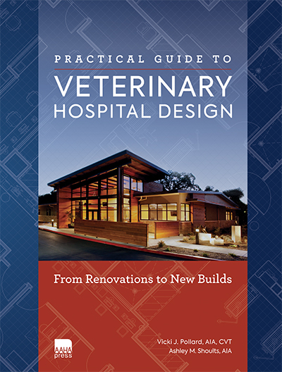 Practical Guide to Veterinary Hospital Design